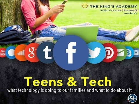 Teens and Tech - What technology is doing to our families and what to do about it