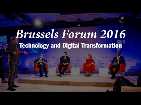 Brussels Forum 2016: Technology and Digital Transformation