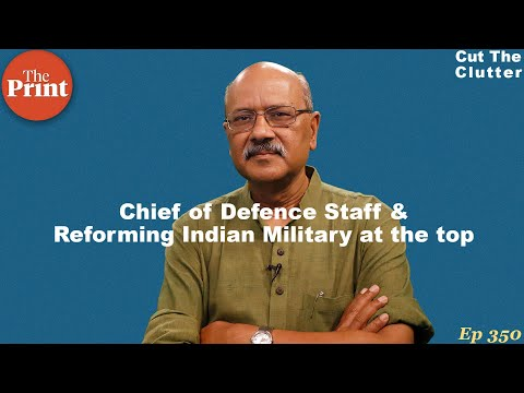 Why Modi Govt's CDS Is A Big Defence Reform & How It Alters Civil-military Ties | Ep 350