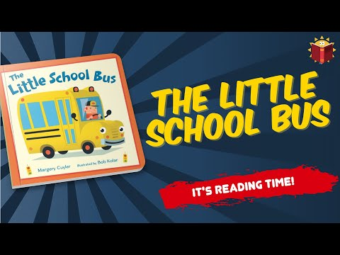 The Little School Bus | Read Along | Children's Book | Story Book | Kid Books |