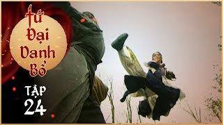 Tứ Đại Danh Bổ - Tập 24 Lồng Tiếng | Phim Kiếm Hiệp Cổ Trang Trung Quốc 2019 | Chung Hán Lương