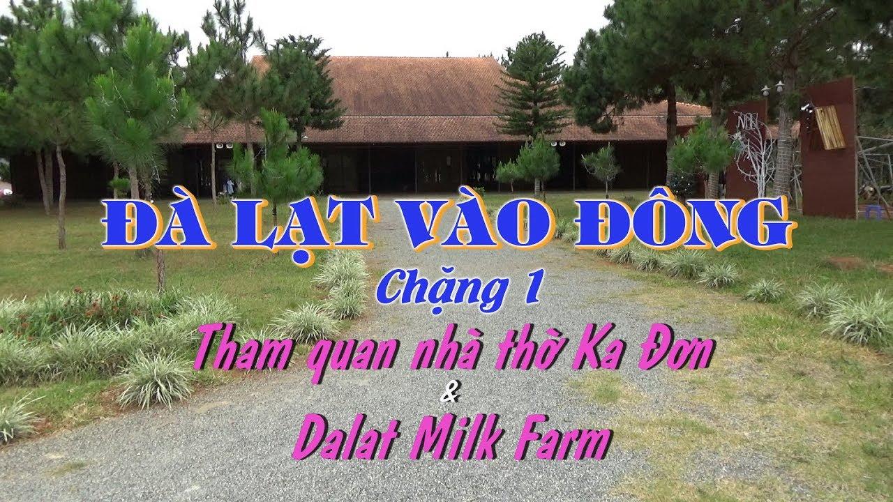 Đà Lạt Milk & Nhà Thờ Ka Đơn, huyện Đơn Dương, Lâm Đồng