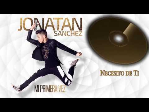"""Jonatan Sanchez """"Necesito de Ti"""" (Estudio)"""