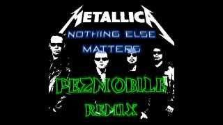 Metallica - Nothing Else Matters (Pezmobile Remix) [FREE DOWNLOAD]