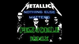 Metallica - Nothing Else Matters (Pezmobile Remix) [FREE DOWNLOAD]