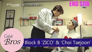 "ZICO (Block B)& Choi Taejoon,  Celeb Bros S2 EP3 ""How about some steak at my house?"""