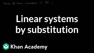 Solving linear systems by substitution | Algebra Basics | Khan Academy thumbnail