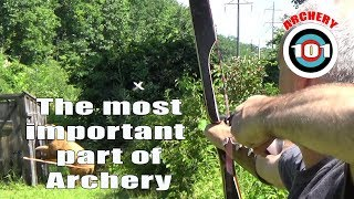 Trad Archery 101 - The Most Important Part of Archery