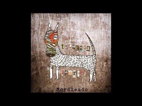 TREMENDA JAURÍA - MORDIENDO [2016] Disco completo