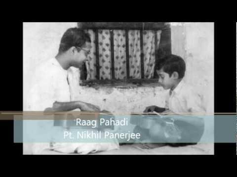 Nikhil Panerjee Raag Pahadi-HD FULL version-Pandit Nikhil Panerjee