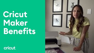 Cricut Maker Benefits