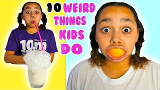 10 WEIRD THINGS TIANA DID AS A KID!!