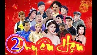 Hài Tết 2019 - Phim Hài Tết DUYÊN HẸN Tập 2 - Phim Hài Tết Mới Nhất 2019