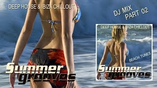 Deep Ibiza Beach House DJ MIX Summer Grooves Part 02 HD
