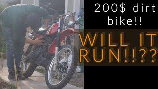 200$ dirt bike ....Will It Run??