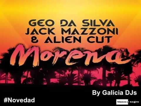 Geo Da Silva, Jack Mazzoni & Alien Cut - Morena (Extended Mix)