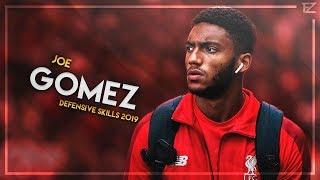 Joe Gomez 2019  ● Liverpool - Crazy Defensive Skills - HD