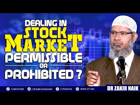 DEALING IN STOCK MARKET PERMISSIBLE OR PROHIBITED? - DR ZAKIR NAIK