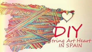 DIY String Art Heart IN SPAIN | ������� �� ������� � �����