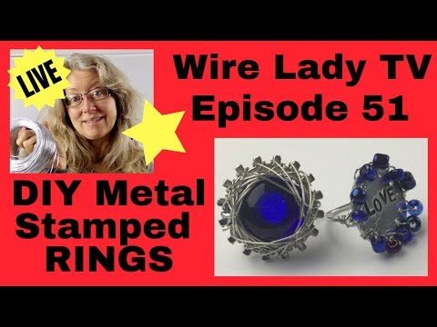 DIY Metal Stamp Rings: Wire Lady TV Episode 51 Livestream Replay