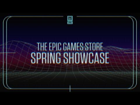 Epic Games Store Spring Showcase