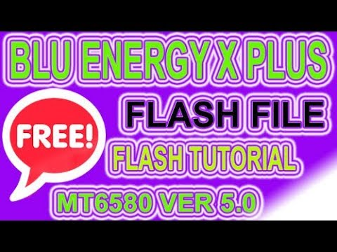 BLU ENERGY X PLUS MT6582 VER 5.0 FREE FLASH FILE & FLASH TUTORIAL
