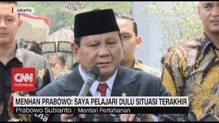 Menhan Prabowo: Saya Pelajari Dulu Situasi Terakhir