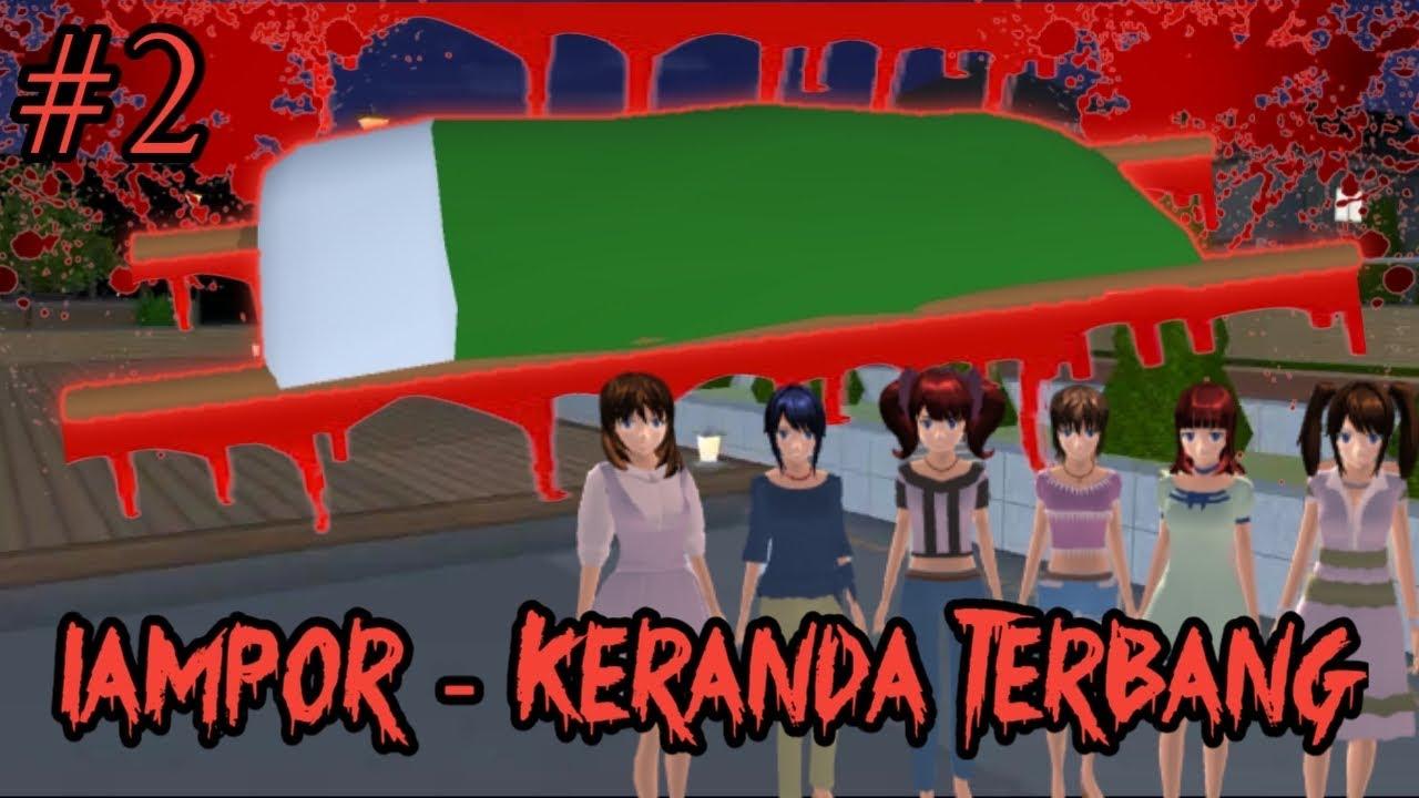 LAMPOR - KERANDA TERBANG    PART 2    HORROR MOVIE SAKURA SCHOOL SIMULATOR HOROR FILM HANTU