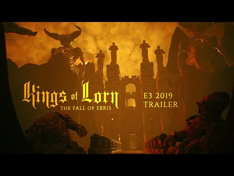 Kings of Lorn: The Fall of Ebris | E3 Official Trailer | PS4, Xbox One, PC