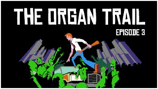 The Organ Trail • Road Rash • E03