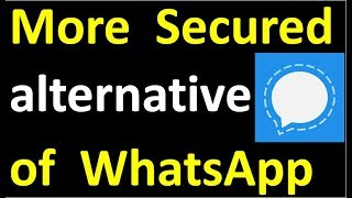 Signal private messenger, more safe & secured WhatsApp alternative / Signal tutorial