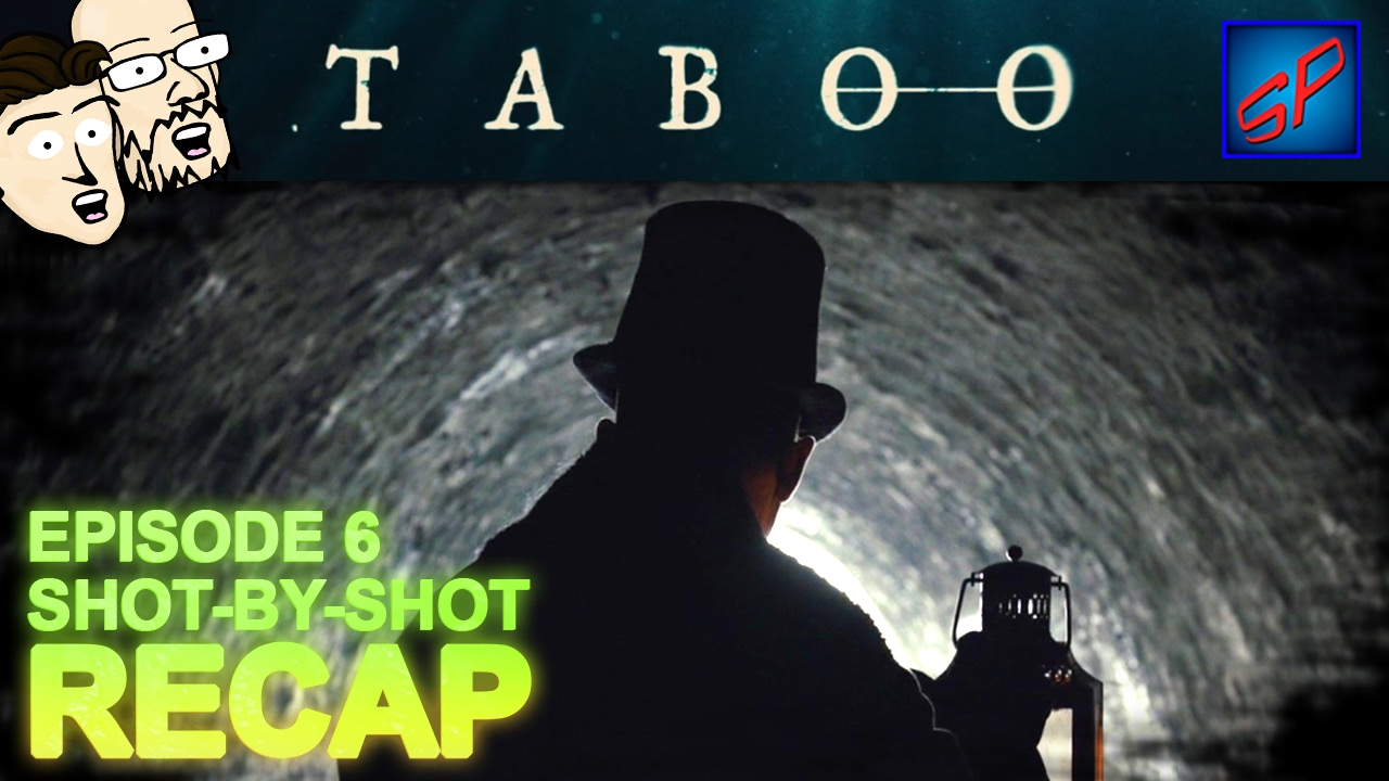 """Download Taboo s01e06 - """"Episode 6"""" - Shot-by-Shot Recap, Review & Discussion"""