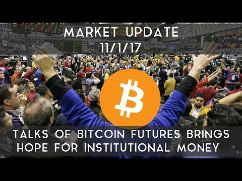 Daily Update (11/1/17) | Bitcoin futures bring possibility of institutional money