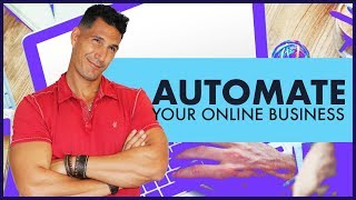 AUTOMATING Your Online Business - Starting An Online Business #11 (FREE COURSE)