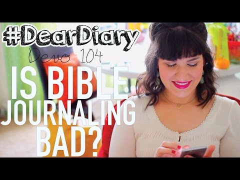 IS BIBLE JOURNALING BAD? | #DearDiary | Devo 104