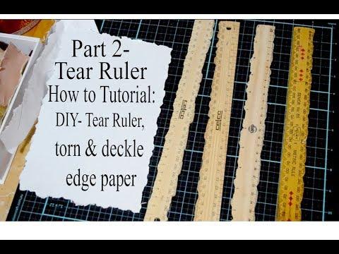 Tear/tearing Ruler: Torn paper edge- Part 2 Tutorial. DIY