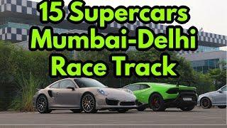 Taking Supercars from Mumbai to Delhi Race Track   Buddh International Circuit   Throttle 97   2018