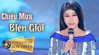 Download lagu Chiều Mưa Biên Giới - Sơn Tuyền - Sáng Tác : Nguyễn Văn Đông - Nhạc Vàng, Nhạc Trữ Tình Bolero 2019
