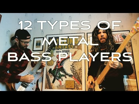 12 TYPES OF METAL BASS PLAYERS