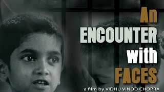 An Encounter with faces | Directed by Vidhu Vinod Chopra | Nominated for Academy Awards (Oscars)