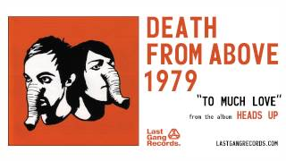 Death From Above 1979 - To Much Love