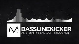 [House/Trance/Dubstep/Ambient] - BasslineKicker - An Eternity