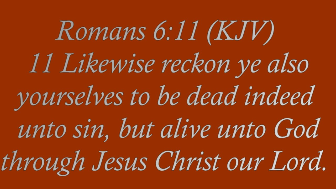 Image result for Reckon yourselves dead indeed unto sin,