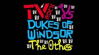 'THE OTHERS' (Radio Edit) TV ROCK Vs Dukes Of Windsor [HQ]
