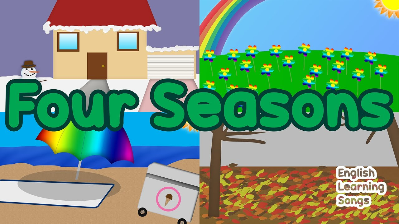 Four Seasons in a Year   Kids Song   English Learning Songs