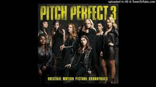 Pitch Perfect 3 - Riff Off (Official Audio Soundtrack)