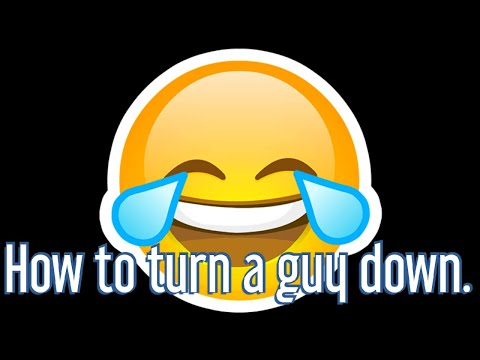 How to turn a guy down - Buzzfighter7
