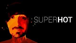 Super Hot : Cada Vez Mas Caliente
