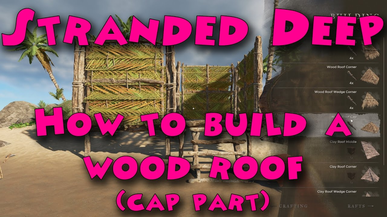 Stranded Deep How To Build A Wood Roof Cap Part Youtube