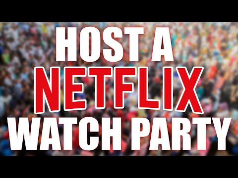 How TO NETFLIX Party with your FRIENDS and FAMILY | HOST A WATCH PARTY FOR YOUR FAVORITE MOVIES